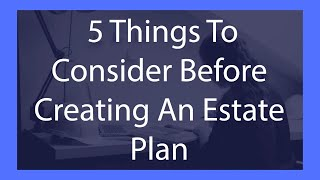 5-questions-to-consider-before-creating-an-estate-plan
