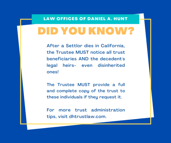 Did you know? After a Settlor dies in CA, the trustee must notice all trust beneficiaries and heirs...
