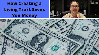 how-creating-a-living-trust-saves-you-money