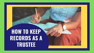 how-to-keep-records-as-a-trustee