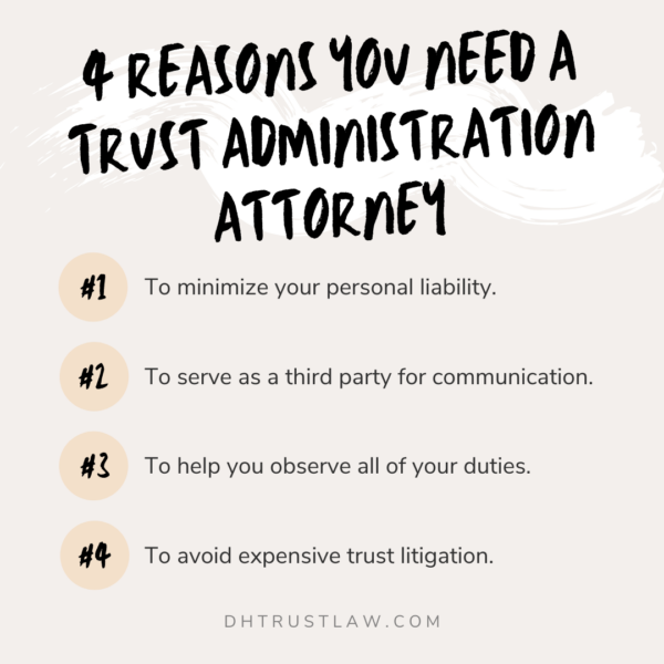 4 reasons you need a trust administration attorney