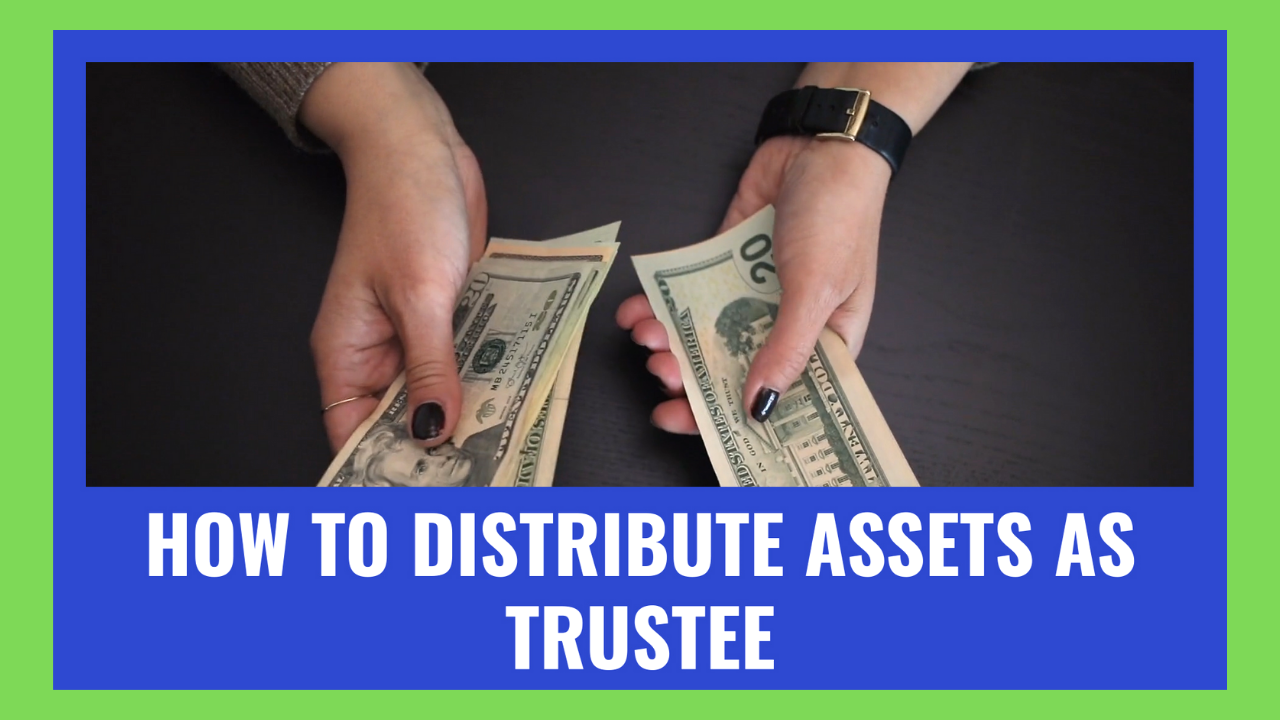 How to Distribute Assets as Trustee
