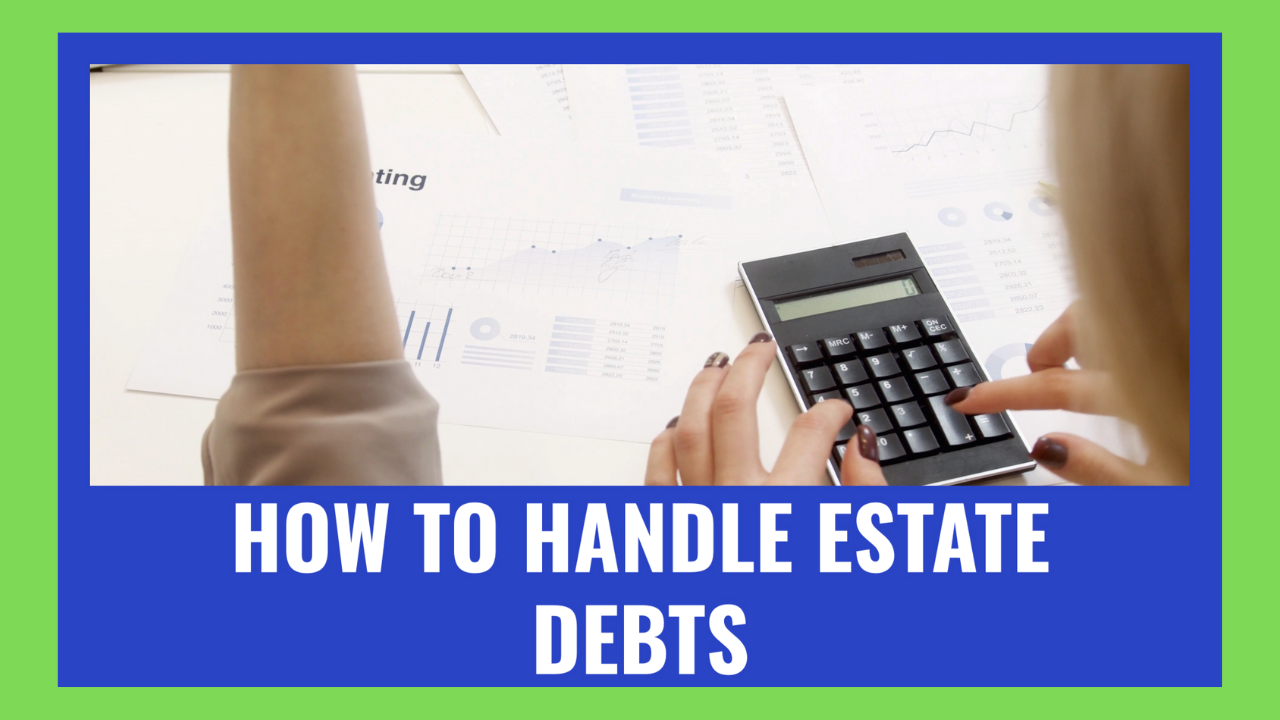 How to Handle Estate Debt
