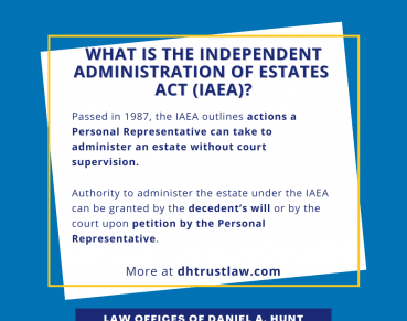 What is the Independent Administration of Estates Act (IAEA)?