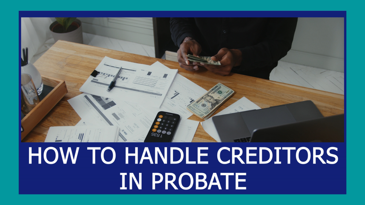 How-to-Handle-Creditors-in-a-Probate