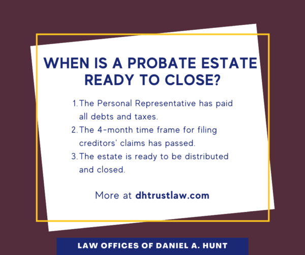 When is a Probate estate ready to close?