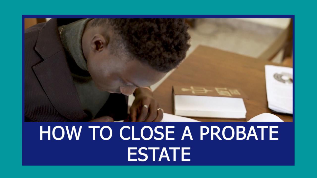 How-to-close-a-Probate-estate